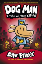 Dog Man 3: A Tale of Two Kitties (Dog Man #3)