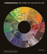 Chromaphilia: The Story of Colour in Art (F A GENERAL)