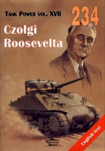 Czołgi Roosevelta. Tank Power vol. XVII 234