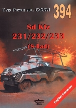 Sd Kfz 231/232/233 (8-Rad). Tank Power vol. CXXXVI 394