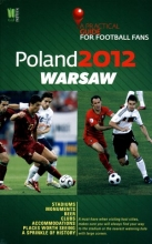 Poland 2012. Warsaw. A Practical Guide for Football Fans