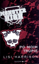 Monster High 4. Po moim trupie