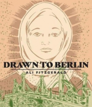 Drawn to Berlin - Comic Workshops in Refugee Shelters and Other Stories From a New Europe