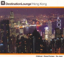 Destination Lounge Hong Kong (Digipack) (*)