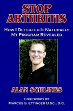 Stop Arthritis: How I Defeated it Naturally