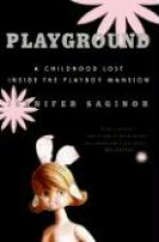 Playground: A Childhood Lost Inside the Playboy Mansion