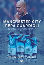Manchester City Pepa Guardioli. Budowa superdrużyny