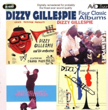"Four Classic Album - Dizzy Gillespie At Newport"", ""Dizzy And Strings"", ""Dizzy Gillespie World Statesman"", Gene Norman Presents Dizzy Gillespie And His Orchestra (Remastered) (*)"