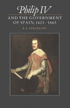 Philip IV and the Government of Spain, 1621-1665