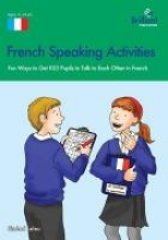 French Speaking Activities-Fun Ways to Get Ks3 Pupils to Talk to Each Other in French