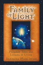Family of Light. Pleiadian Tales and Lessons in Living