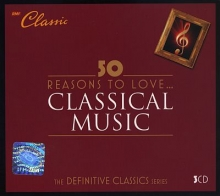 50 Reasons To Love Classical Music (Digipack)
