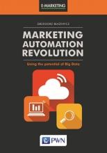 MARKETING AUTOMATION REVOLUTION Using the potential of Big Data