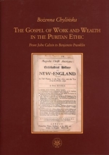 The Gospel of Work and Wealth in the Puritan Ethic. From John Calvin to Benjamin Franklin