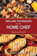 Grilling Techniques for the Home Chef Mastering the Grill