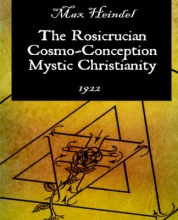 Rosicrucian Cosmo-Conception Mystic Christianity