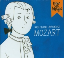 Ucho do klasyki. Wolfgang Amadeusz Mozart (booklet CD)