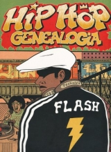 Hip Hop Genealogia. Tom 1: Flash