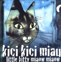 Kici, kici, miau. Little kitty miaow, miaow
