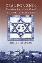 Zeal for Zion: Christians, Jews, & the Idea of the Promised Land