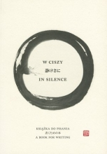 W ciszy. Książka do pisania / In Silence. A book for writing