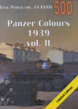 Panzer Colours 1939 vol. II. Tank Power vol. CCXXXIV 500