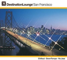 Destination Lounge San Francisco (Digipack) (*)