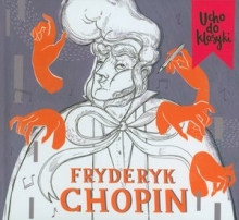 Ucho do klasyki. Fryderyk Chopin (booklet CD)