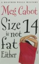 Cabot, M: Size 14 Is Not Fat Either