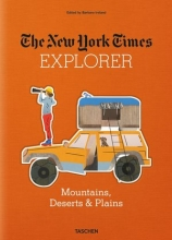 The New York Times Explorer. Mountains, Deserts & Plains