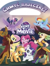 My Little Pony The Movie. Chwyć bajeczkę!