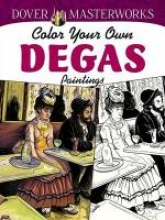 Dover Masterworks: Color Your Own Degas Paintings