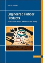 Engineered Rubber Products. Introduction to design, Manufacture and Testing