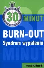 30 minut BURN-OUT. Syndrom wypalenia