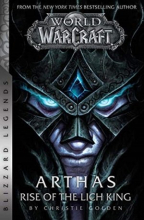 World of Warcraft: Arthas: Rise of the Lich King - Blizzard Legends