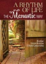 A Rhythm of Life: The Monastic Way