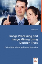 Image Processing and Image Mining Using Decision Trees