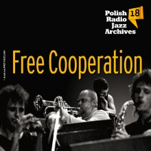 Polish Radio Jazz Archives Vol. 18 - Free Cooperation (Digipack)