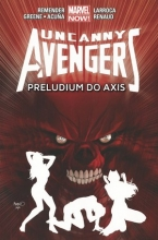Uncanny Avengers. Preludium do Axis. Tom 5