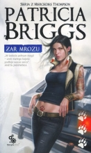 Żar mrozu. Seria z Mercedes Thompson. Tom 7