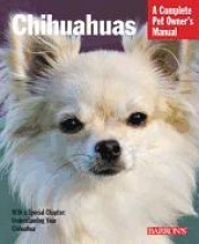 Chihuahuas: Everything about Selection, Care, Nutrition, Behavior, and Training