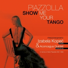 Piazzolla Show Me Your Tango (Digipack)