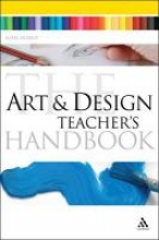 Art and Design Teacher's Handbook
