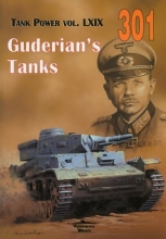 Guderian's Tanks. Tank Power vol. LXIX 301