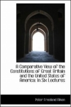 Comparative View of the Constitutions of Great Britain and t