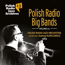Polish Radio Jazz Archives vol. 23 - Polish Radio Big Bands vol. 2