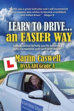 Learn To Drive...an Easier Way: Updated for 2020