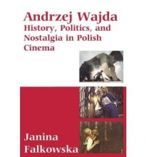Andrzej Wajda: History, Politics and Nostalgia in Polish Cinema