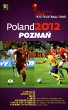 Poland 2012. Poznań. A Practical Guide for Football Fans