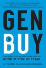 Gen Buy: How Tweens, Teens, and Twenty-Somethings Are Revolutionizing Retail